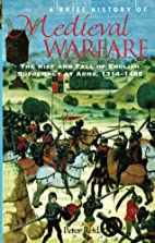 A Brief History of Medieval Warfare by Peter…