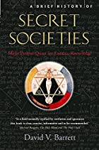 A Brief History of Secret Societies by David…