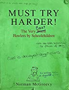 Must Try Harder!: The Very Worst Howlers by…