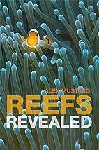 Reefs Revealed by Alex Mustard