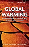 Jessica Wilson and Stephen Law: A Brief Guide to Global Warming. A Straighforward Guide to the Most Important Issue of Our Age.