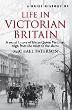 A Brief History of Life in Victorian Britain…