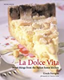 Ferrigno, Ursula: La Dolce Vita: Sweet Things from the Italian Home Kitchen