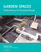 Garden Spaces: Simple Solutions for Planning…