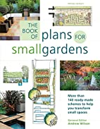 The Book of Plans for Small Gardens: More…