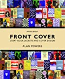 Powers, Alan: Front Cover: Great Book Jackets and Cover Design