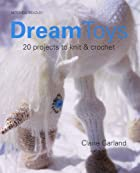 Dream Toys: More Than 20 Projects to Knit…