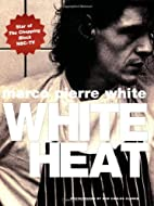 White Heat by Marco Pierre White