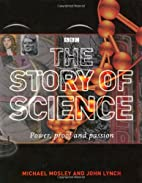 The Story of Science: Power, Proof and…