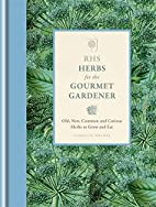 RHS Herbs for the Gourmet Gardener: Old,…