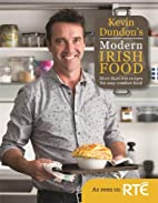 Kevin Dundon's Modern Irish Food by…