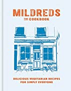 Mildreds: The Vegetarian Cookbook by Sarah…