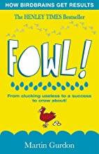 Fowl!: From Clucking Useless to a Success to…