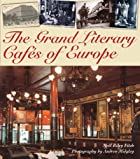 Grand Literary Cafes of Europe by Noël…
