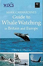 Mark Carwardine's Guide to Whalewatching by…