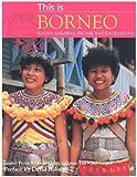 Payne, Junaidi: This Is Borneo, Sabah, Sarawak, Brunei and Kalimantan