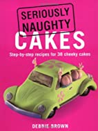 Seriously Naughty Cakes: Step-by-Step…