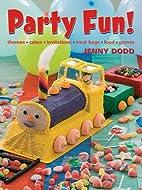 Party Fun!: Themes*Cakes*Invitations*Treat…
