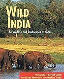 Guy Mountfort: Wild India: The wildlife and landscapes of India