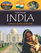 Travel Through India: Come on a Journey of…