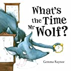 What's the time mr wolf? by Lucy M.…