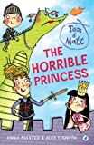 Maxted, Anna: The Horrible Princess