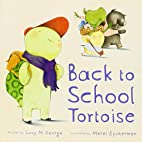 Back to School Tortoise by George, Lucy M. (…