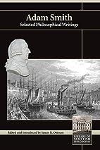Adam Smith: Selected Philosophical Writings…