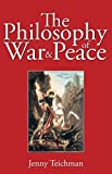 Teichmann, J.: The Philosophy of War and Peace