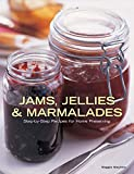 Mayhew, Maggie: Jams, Jellies and Marmalades: Step-by-step Recipes for Home Preserving