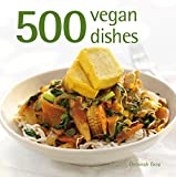 Gray, Deborah: 500 Vegan Dishes