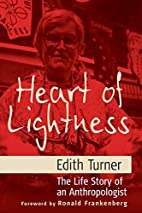 Heart Of Lightness: The Life Story Of An…