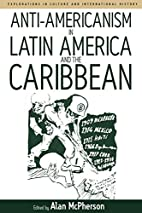 Anti-Americanism in Latin America and the…