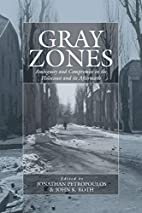 Gray Zones: Ambiguity and Compromise in the…
