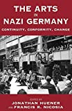 Nicosia, Francis R.: Arts in Nazi Germany: Continuity, Conformity, Change