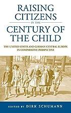 Raising Citizens in the Century of the…