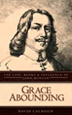 Grace Abounding: The Life, Books and…