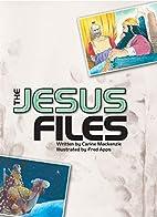 The Jesus Files by Carine Mackenzie