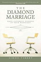 The Diamond Marriage: Have Ultimate Purpose…
