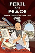 Peril and Peace: Chronicles of the Ancient…