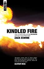 Kindled Fire by Zack Eswine