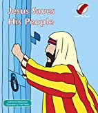 Jesus Saves his People (Sent to Save) by…