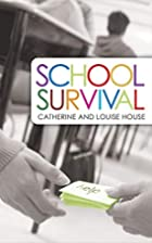 School Survival by Louise House
