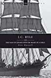 Russell, Eric: J. C. Ryle: That Man of Granite (History Makers)