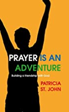 Prayer Is An Adventure: Building a…