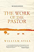 The Work of the Pastor by William Still