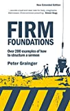 Grainger, Peter: Firm Foundations: Over 200 Examples of how to structure a sermon