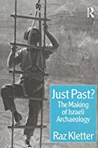 Just Past? The Making of Israeli Archaeology…