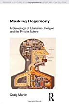 Masking Hegemony: A Genealogy of Liberalism,…