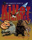 Johnson, Jinny: The Complete Guide to Killer Creatures (Complete Guide To... (New Burlington Book))